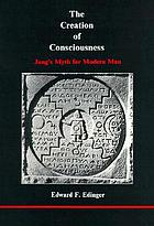 The creation of consciousness : Jung's myth for modern man