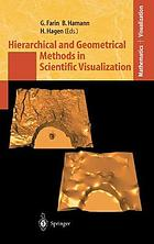 Hierarchical and geometrical methods in scientific visualization : [a Department of Energy/National Science Foundation-sponsored workshop, held in Tahoe City, California, October 2000]