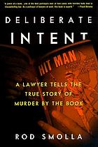 Deliberate intent : a lawyer tells the true story of murder by the book
