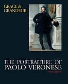 Grace and grandeur : the portraiture of Paolo Veronese