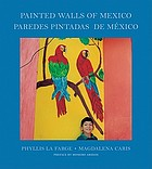 Painted walls of Mexico = Paredes pintadas de Méx[ico]