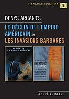 Denys Arcand's Le déclin de l'empire américain, and Les invasions barbares