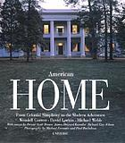 American home : an illustrated documentary : from colonial simplicity to the modern adventure