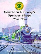 Southern Railway's Spencer shops : 1896-1996