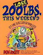 Lose 200 lbs. this weekend