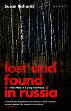 Lost and found in Russia : encounters in the deep heartland