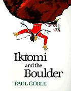 Iktomi and the boulder : a Plains Indian story