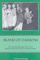 Island of daemons : the Lough Derg pilgrimage and the poets Patrick Kavanagh, Denis Devlin, and Seamus Heaney