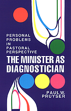 The minister as diagnostician : personal problems in pastoral perspective