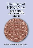 The reign of Henry IV : rebellion and survival, 1403-1413