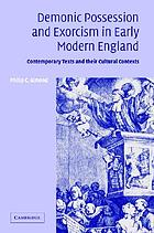 Demonic possession and exorcism in early modern England : contemporary texts and their cultural contexts