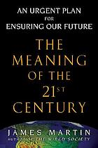 The meaning of the 21st century : a vital blueprint for ensuring our future