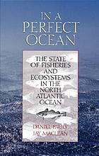 In a perfect ocean : the state of fisheries and ecosystems in the North Atlantic Ocean