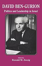 David Ben-Gurion : politics and leadership in Israel