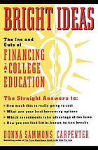 Bright ideas : the ins and outs of financing a college education