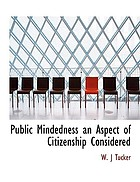 Public mindedness; an aspect of citizenship considered in various addresses given while president of Dartmouth college