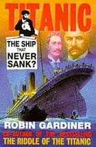 Titanic : the ship that never sank?