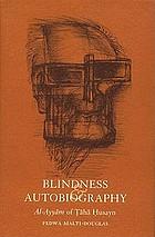 Blindness & autobiography : Al-Ayyām of Ṭāhā Ḥusayn