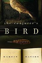 The conjurer's bird : a novel