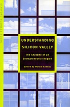 Understanding Silicon Valley : the anatomy of an entrepreneurial region