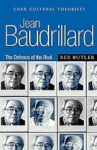 Jean Baudrillard : the defence of the real