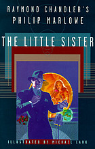 Raymond Chandler's Philip Marlowe : the little sister