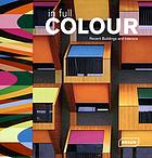 In full colour : recent buildings and interiors