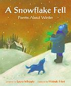 A snowflake fell : poems about winter