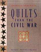 Quilts from the Civil War : nine projects, historic notes, diary entries