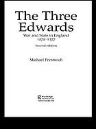 The three Edwards : war and state in England, 1272-1377