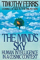 The mind's sky : human intelligence in a cosmic context