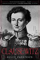 Clausewitz, a biography