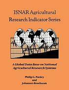 ISNAR agricultural research indicator series : a global data base on national agricultural research systems