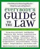 Everybody's guide to the lawEverybody's guide to the law : all the legal information you need in one comprehensive volume