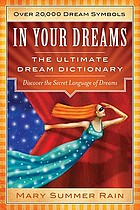 In your dreams : the ultimate dream dictionary