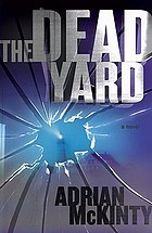 The dead yard : a novel