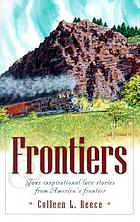 Frontiers : four inspirational love stories from America's western frontier