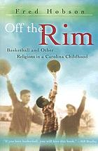 Off the rim : basketball and other religions in a Carolina childhood