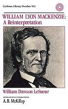 William Lyon Mackenzie : a reinterpretation