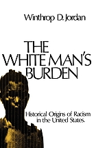 The white man's burden; historical origins of racism in the United States
