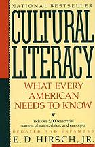 Cultural literacy : what every American needs to know