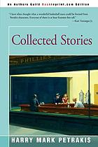 The collected stories of Harry Mark Petrakis