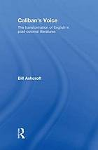 Caliban's voice : the transformation of English in post-colonial literatures