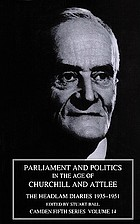 Parliament and politics in the age of Churchill and Attlee : the Headlam diaries, 1935-1951