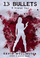 13 bullets : a vampire tale