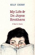 My life and Dr. Joyce Brothers : a novel in stories