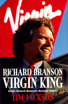 Virgin king : inside Richard Branson's business empire