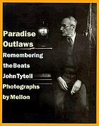 Paradise outlaws : remembering the beats
