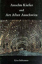 Anselm Kiefer and art after Auschwitz