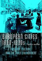 European cities, 1890-1930s : history, culture, and the built environment